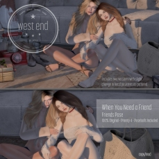 [ west end ] Poses - When You Need a Friend
