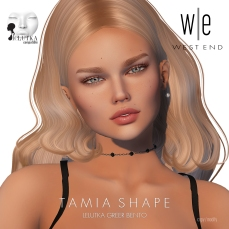 [ west end ] Shapes - Tamia (Lelutka Greer Bento)