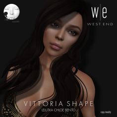 [ west end ] Shapes - Vittoria (Lelutka Chloe Bento) Store AD