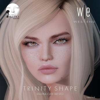 [ west end ] Shapes - Trinity (Lelutka Cate Bento) AD2