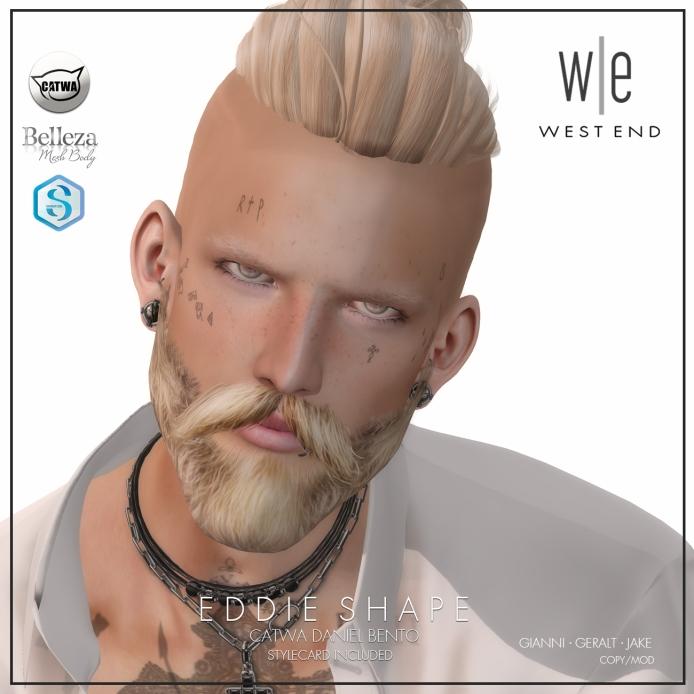 [ west end ] Shapes - Eddie (Catwa Daniel Bento) AD